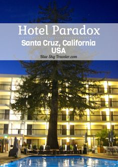 Expect the unexpected at the Hotel Paradox in Santa Cruz California. This upscale hotel has all the coolness of the Santa Cruz surf culture with upscale amenities. ->> http://blueskytraveler.com