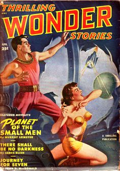 Pulp Magazines & Dime Novels - Science Fiction/Horror Pulps - Thrilling Wonder Stories - Page 1 Science Fiction Magazines, Pulp Fiction Art, Science Fiction Art, Pulp Art, Mad Science, Fiction Novels, Pulp Magazine, Magazine Art, Magazine Covers