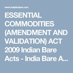 ESSENTIAL COMMODITIES (AMENDMENT AND VALIDATION) ACT 2009 Indian Bare Acts - India Bare Act - Law Firm Lawyers India