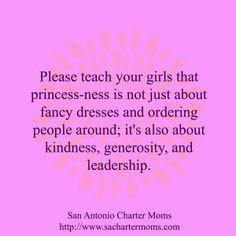Princess-ness is about kindness, generosity, leadership   San Antonio Charter Moms
