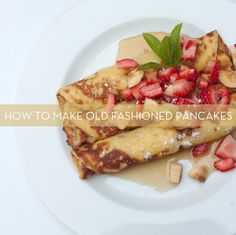 How to: Make (the Best) Old Fashioned Pancakes