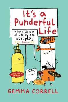 It's a Punderful Life by Gemma Correll, out now!