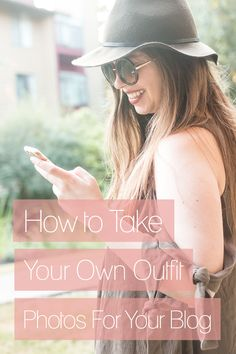 How to Take Your Own Outfit Photos For Your Blog