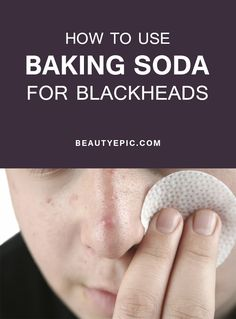 Baking Soda for Blackheads: Try This Effective Home Remedies