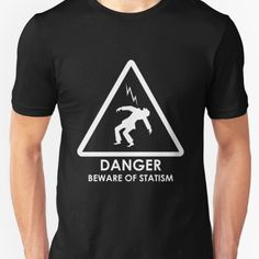 """Danger - Beware of Statism"" T-shirt available at our libertopia store! See: https://www.redbubble.com/people/lewisliberman #ancap #libertarian #voluntaryism #tshirt #cooldesign #illustration #wearableart #art #shirt #statism #danger"
