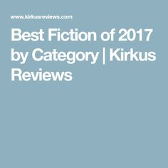 Best Fiction of 2017 by Category | Kirkus Reviews