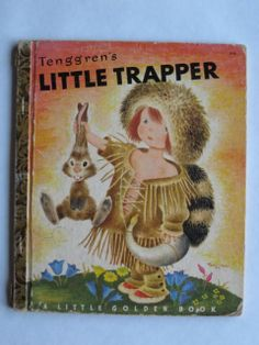 Written by: Kathryn and Byron Jackson. 1950 Children's Little Golden Book - The Little Trapper. Good to very good condition with normal wear due to age. Outer binding shows a little wear towards the top and bottom part of the spine. Old Children's Books, Vintage Children's Books, My Books, Story Books, Retro Vintage, Vintage Kids, I Love Books, Good Books, Walt Disney