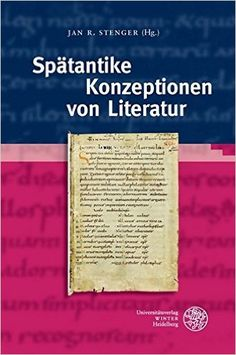 Spätantike Konzeptionen von Literatur / Jan R. Stenger (Hg.) Publicación Heidelberg : Universitätsverlag Winter, [2015] ©2015