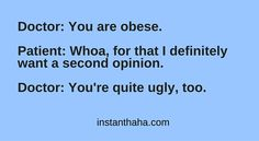 You are obese http://instanthaha.com/joke/33