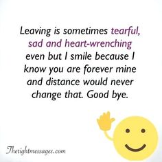 inspirational quotes goodbye friend leaving is sometimes tearful Sad Goodbye Quotes, Goodbye Quotes For Friends, Friend Quotes, Farewell Quotes For Colleagues, Farewell Sayings, Friends Leaving Quotes, Goodbye Message, Good Morning Inspirational Quotes, Inspiring Quotes