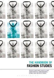 The Handbook of Fashion Studies: Amazon.co.uk: Sandy Black, Amy de la Haye, Joanne Entwistle, Regina A. Root, Helen Thomas, Agnes Rocamora: Books