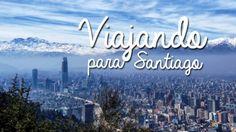 Santiago, Chile: documentos necessários, telefonia e moeda