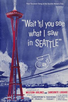 Wait 'Til You See What I Saw in Seattle - 1962 World's Fair by The Pie Shops, via Flickr