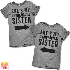 She's My Unbiological Sister | Best Friends Shirts