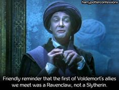 Trueee... I hate when ppl say that oh it's just Slytherins that are bad and followers of Voldemort. I'm a SLYTHERIN and proud, I wouldn't trade Slytherin for any other house