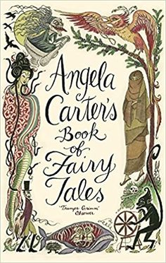 Angela Carter's Book of Fairy Tales. Edited by Angela Carter: Angela Carter: 9781844081738: Amazon.com: Books