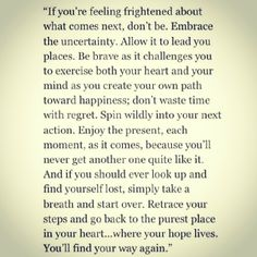 I sure hope this is true, lost my way so many times I am not quite sure which path leads to where I want to go