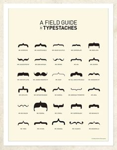 """A Girl Named Tor's """"Field Guide to Typestaches"""" illustrates all the facial hair options that can be attained through clever typography. Poster for sale here. A Field Guide to Type… Art And Illustration, Gig Poster, Poster Wall, Moustaches, Fake Mustaches, Bh Entertainment, Gill Sans, Blog Art, Design Graphique"""