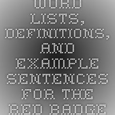 Word lists, definitions, and example sentences for The Red Badge of Courage from Vocabulary.com