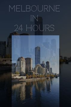 Want to see the best of Melbourne and only have one day? Here is a great itinerary to visiting Melbourne in 24 hours.