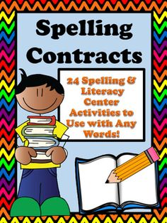 Homework****Class Work****Learning Centers.   Great for keeping students busy while you are working with small groups during literacy block!Packet Includes:  -4 Spelling Weekly Contracts with 6 choices on each.  -11 reproducible activity sheets   Using Spelling Contracts in Your Classroom: -Distribute  a new contract each week.  -Program the contract with Spelling words or -Have your students write words on their contracts. -Students choose an assignment to complete each day.