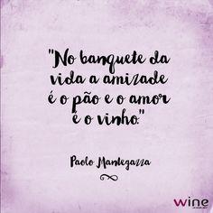 Vinho é muito amor! #frase #poesia #vinho #amor