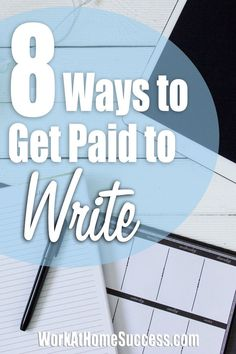 Turn words into income. Here are 8 ways you can get paid to work-at-home as a writer.