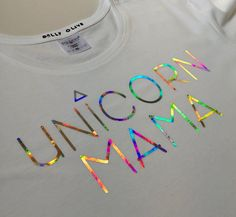 Unicorn Mama Shirt White