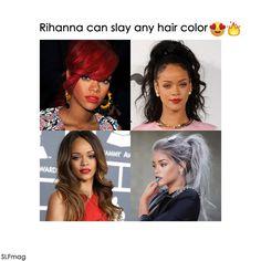 The Proof Rihanna can Slay any hair color .