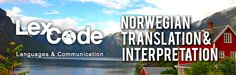Need Norwegian translation and interpretation? Call us at +63-917-LEXCODE (5392633) or visit www.lexcode.com.ph.