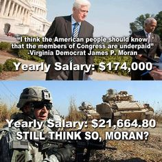 I think the soldier is underpaid, Congressman. I say We the People figure out how to reduce the Democrat's salary and give the difference to our servicemen and women. Stupid People, We The People, Liberal Logic, Stupid Liberals, Liberal Left, Out Of Touch, Little Bit, Thing 1, Members Of Congress