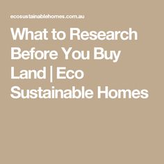 What to Research Before You Buy Land | Eco Sustainable Homes