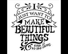 Sólo quiero hacer cosas bellas  Word Art Stencil  por StudioR12