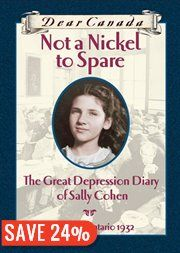 BOOK: Dear Canada: Not a Nickel to Spare: The Great…    Not one of my favorites. It's a good book, I just didn't really like it