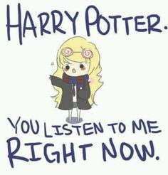 Haha. Harry Potter you listen to me right now!