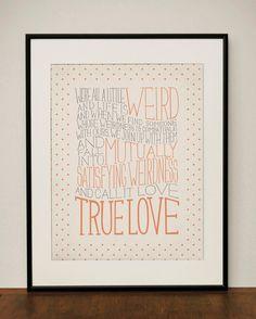 Robert Fulghum / Dr. Seuss Love Quote 11x14 Typography Art Print. $23.00, via Etsy.