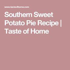 Southern Sweet Potato Pie Recipe | Taste of Home