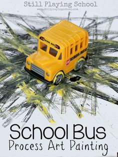 School Bus Process Art Painting Back to School Craft for Kids from Still Playing School