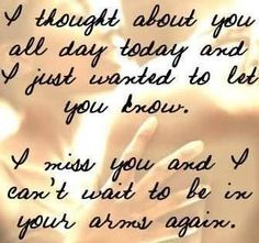 crazy-missing-you-quote-i-thought-about-you-all-day-today-and-i-just-wanted-to-let-you-know.jpg (336×315)