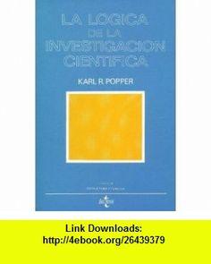 La Logica De La Investigacion Cientifica/The Logic of the Scientific Discovery (Estructura Y Funcion/Structure and Function) (Spanish Edition) (9788430907113) Karl Raimund Popper , ISBN-10: 8430907114  , ISBN-13: 978-8430907113 ,  , tutorials , pdf , ebook , torrent , downloads , rapidshare , filesonic , hotfile , megaupload , fileserve