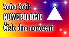 Soňa Sofi: NUMEROLOGIE - Číslo dne narození Karma, Gender, Life, Astrology, Horoscope, Music Genre