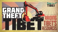 Grand Theft Tibet - Raiding Tibet's Resources