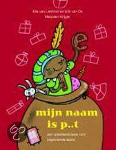 Mijn naam is p...t. Geweldig Sinterklaasboekje wat beginnende lezers in groep 3 zelf kunnen lezen. Met allerlei opdrachten erbij.