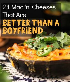 21 Mac 'N' Cheeses That Are Better Than A Boyfriend
