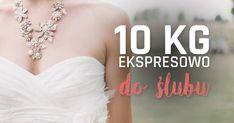 Jak szybko schudnąć przed ślubem - 10kg w ekspresowym tempie!