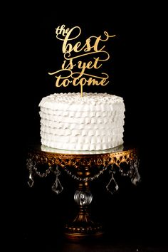 The best is yet to come cake topper - Soirée Collection