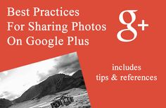 Best Practices For Sharing Images On Google+