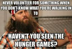 Agh!!!  It's Duck Dynasty and the Hunger Games - Pattons, we hit the nail on the head!  X)
