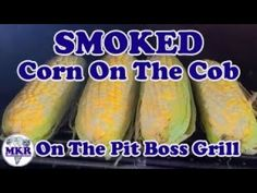 SMOKED Corn On The Cob   Pit Boss Pro Series 1100 Pellet Grill Pellet Grill Recipes, Smoker Recipes, Grilling Recipes, Pit Boss Pellet Grill, Smoking Meat, Cob, Vegetable Recipes, The Creator, Side Dishes