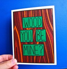 Wood You Be Mine  Romantic Card WordPlay by MannyAndLola on Etsy, $4.00